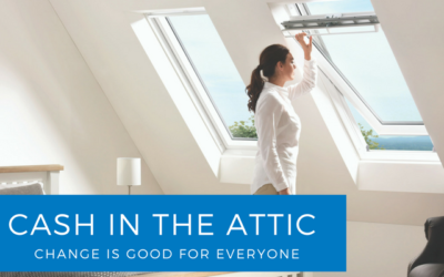 Cash in the Attic – Change is good for everyone